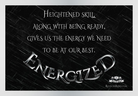 Heightened skill along with being ready gives us the energy we need to be at our best. — Energized