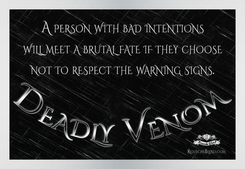 A person with bad intentions will meet a brutal fate if they choose not to respect the warning signs. — Deadly Venom Cobra Snake