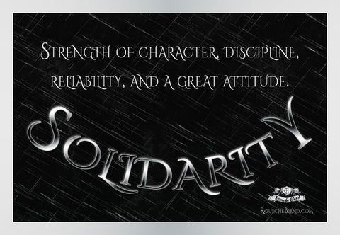 Strength of character, discipline, reliability, and a great attitude. — Solidarity