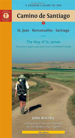 A Pilgrim's Guide to the Camino De Santiago