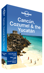 Lonely Planet Cancun, Cozumel & the Yucatan travel guide
