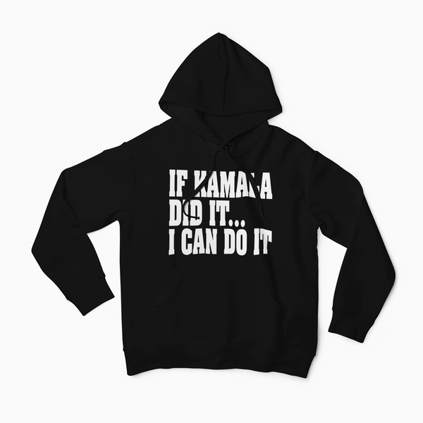 If Kamala Did IT I Can Do it Hoodie - Motivat3Me