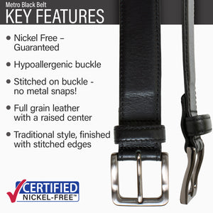 Key features of Metro Nickel Free Black Leather Belt | Hypoallergenic buckle, stitched on nickel-free buckle, full grain leather, traditional style