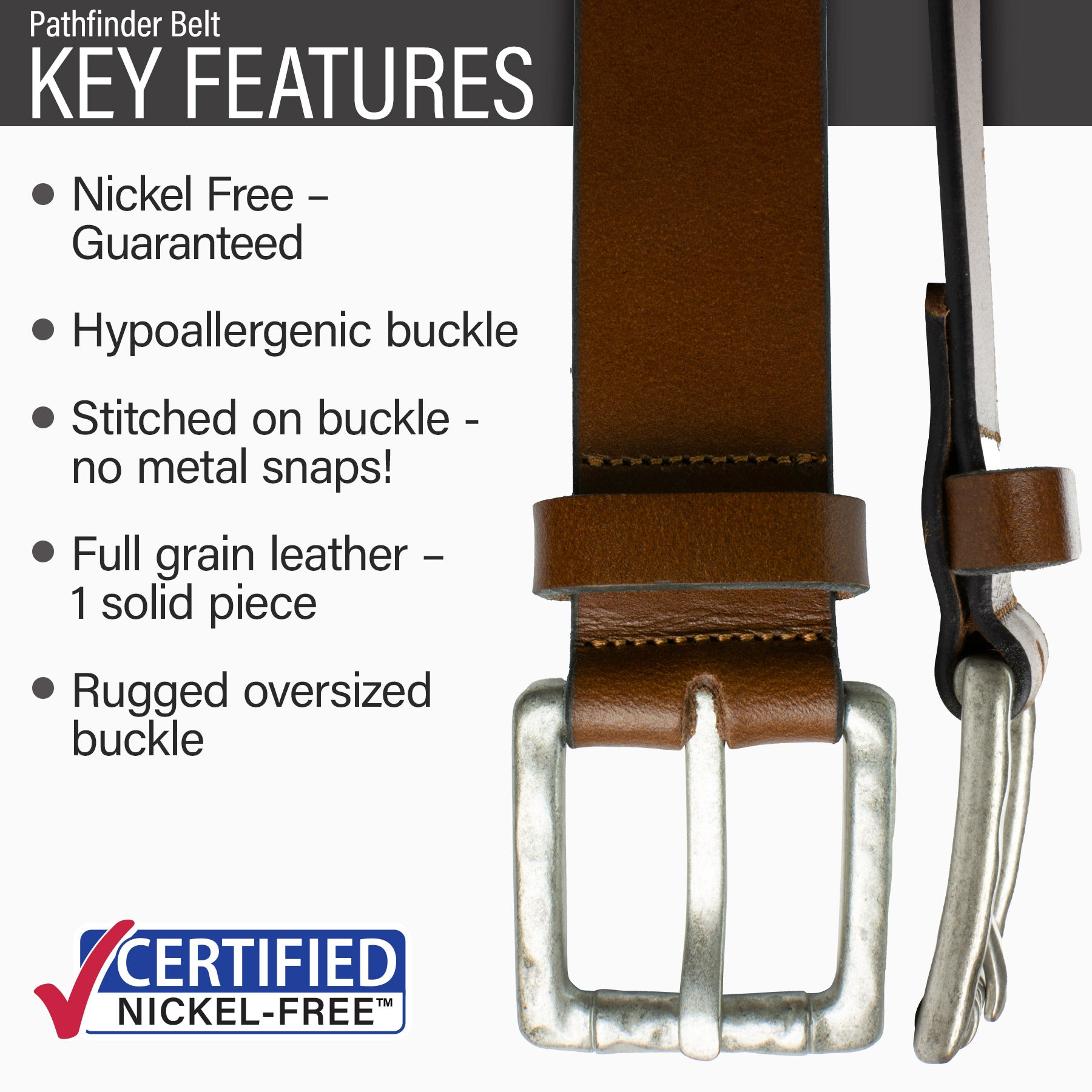 Key features of Pathfinder Nickel Free Brown Belt | Hypoallergenic buckle, stitched on buckle, full grain leather, rugged oversized buckle.