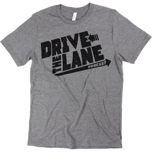 Drive The Lane Podcast Official T-Shirt Apparel Medium Gray S