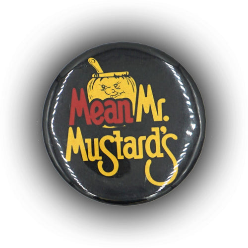 Mean Mr. Mustard's Button