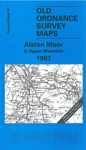 Alston Moor & Upper Weardale 1903 - England Sheet 25