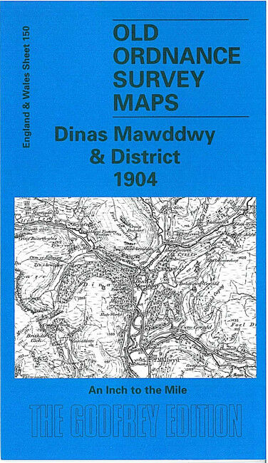 Dinas Mawddwy & District 1904 - Wales Sheet 150