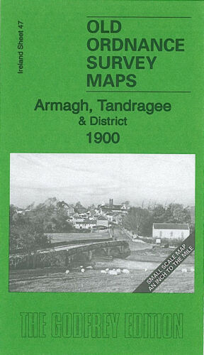Armagh, Tandraghee & District 1900 - Ireland Sheet 47