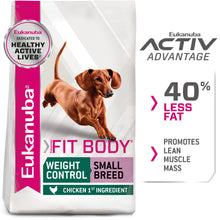 Load image into Gallery viewer, Eukanuba Fit Body Weight Control Small Breed Dry Dog Food