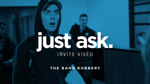 Just Ask - The Bank Robbery