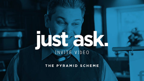 Just Ask - The Pyramid Scheme