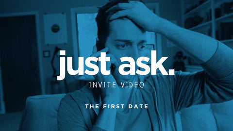 Just Ask - The First Date