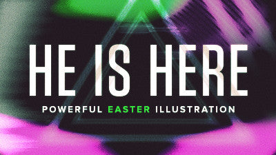 He is Here (Powerful Easter Illustration)