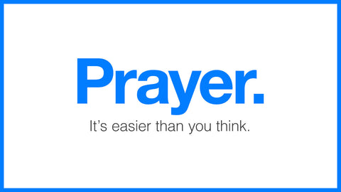 Prayer. It's Easier Than You Think.