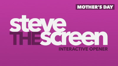 Steve the Screen - Mother's Day
