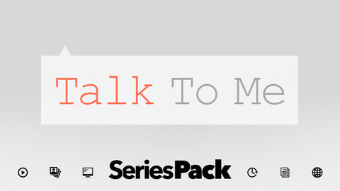 Series Pack - Talk To Me