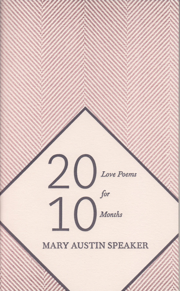 20 LOVE POEMS FOR 10 MONTHS by Mary Austin Speaker