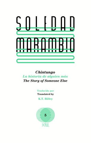 CHINTUNGO: THE STORY OF SOMEONE ELSE by Soledad Marambio