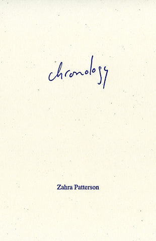 CHRONOLOGY by Zahra Patterson