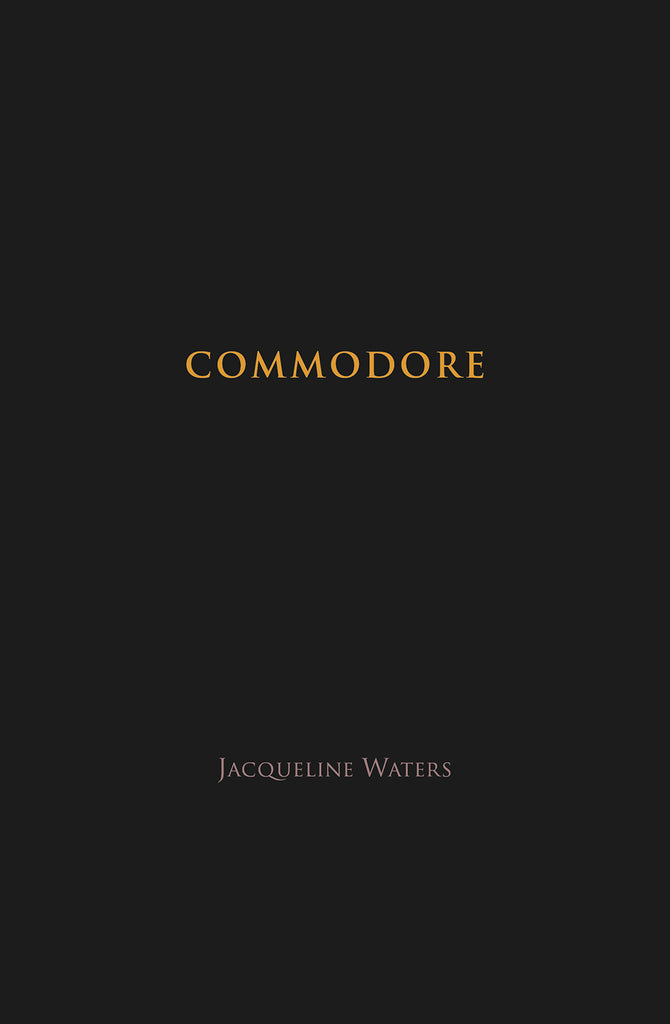 COMMODORE by Jacqueline Waters