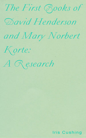 THE FIRST BOOKS OF DAVID HENDERSON AND MARY NORBERT KORTE: A RESEARCH