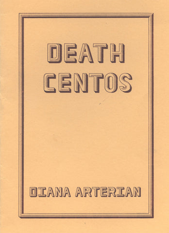 DEATH CENTOS by Diana Arterian (chapbook)