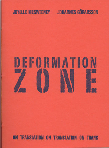 DEFORMATION ZONE by Joyelle McSweeney and Johannes Göransson