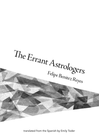 THE ERRANT ASTROLOGERS by Felipe Benitez Reyes