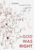 GOD WAS RIGHT by Diana Hamilton