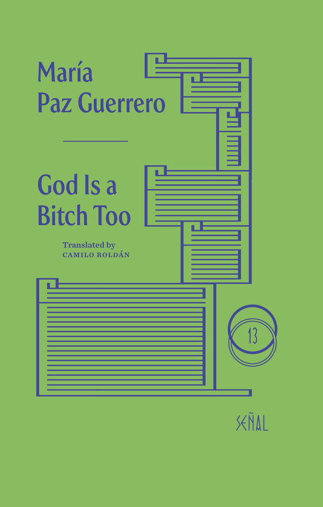 GOD IS A BITCH TOO by María Paz Guerrero