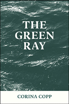 THE GREEN RAY by Corina Copp
