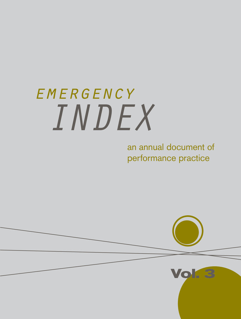 EMERGENCY INDEX: AN ANNUAL DOCUMENT OF PERFORMANCE PRACTICE, VOL. 3 by Emergency INDEX Contributors