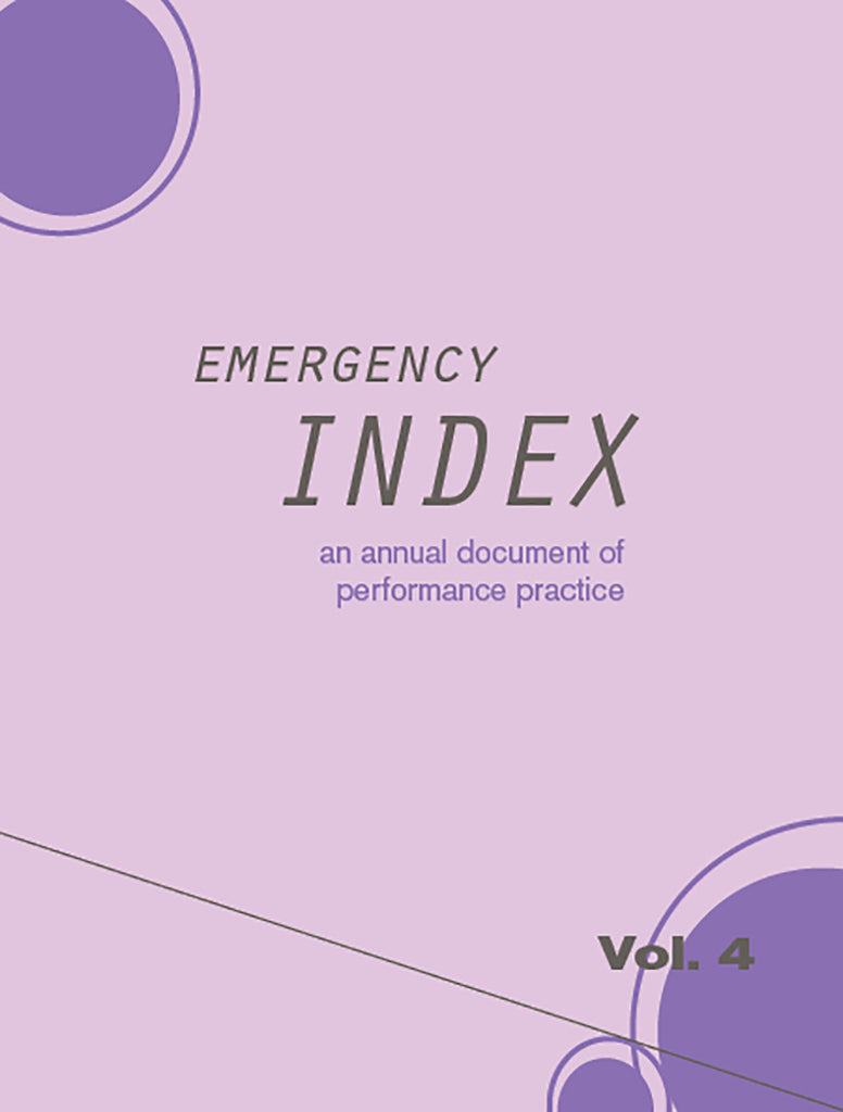EMERGENCY INDEX: AN ANNUAL DOCUMENT OF PERFORMANCE PRACTICE, VOL. 4 by Emergency INDEX Contributors