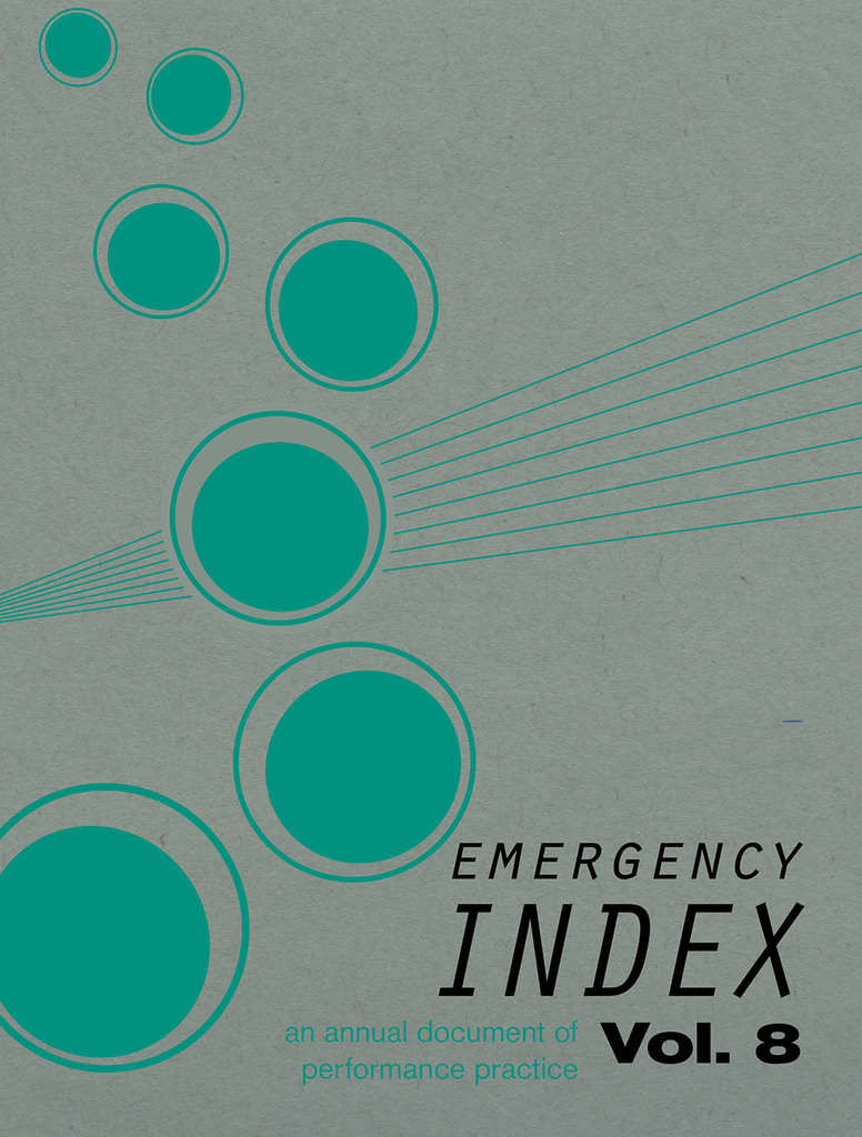EMERGENCY INDEX: AN ANNUAL DOCUMENT OF PERFORMANCE PRACTICE, VOL. 8 by Emergency INDEX Contributors