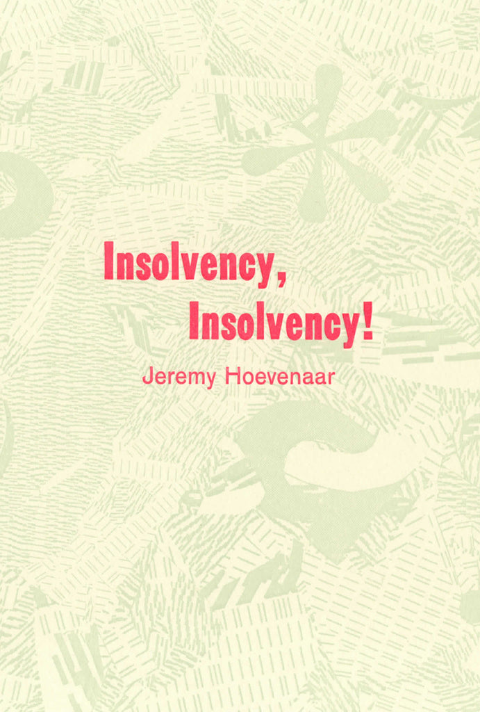 INSOLVENCY, INSOLVENCY! by Jeremy Hoevenaar