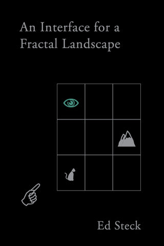 AN INTERFACE FOR A FRACTAL LANDSCAPE by Ed Steck