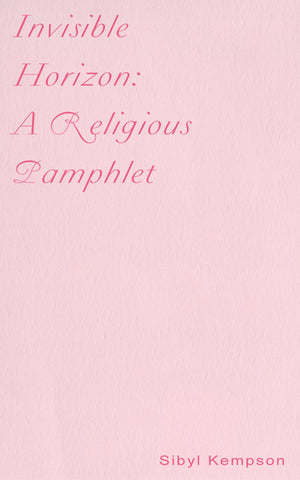 INVISIBLE HORIZON: A RELIGIOUS PAMPHLET by Sibyl Kempson