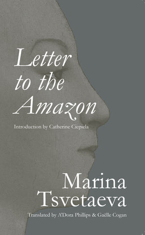 LETTER TO THE AMAZON by Marina Tsvetaeva