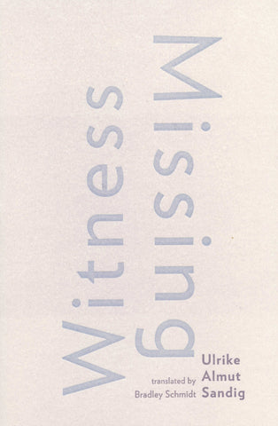 MISSING WITNESS by Ulrike Almut Sandig