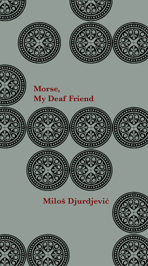 MORSE, MY DEAF FRIEND by Milos Djurdjevich