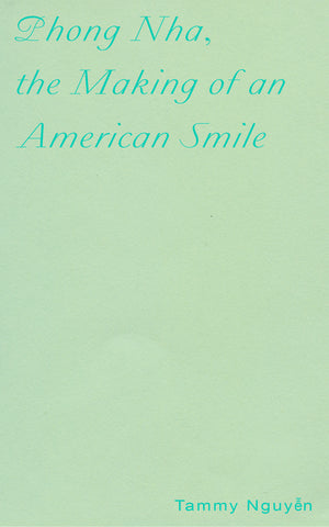 PHONG NHA, THE MAKING OF AN AMERICAN SMILE by Tammy Nguyen