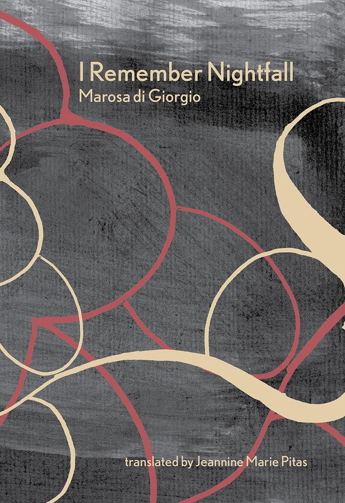 I REMEMBER NIGHTFALL by Marosa di Giorgio