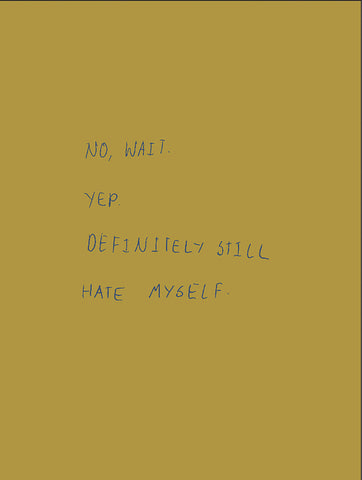 NO, WAIT. YEP. DEFINITELY STILL HATE MYSELF by Robert Fitterman