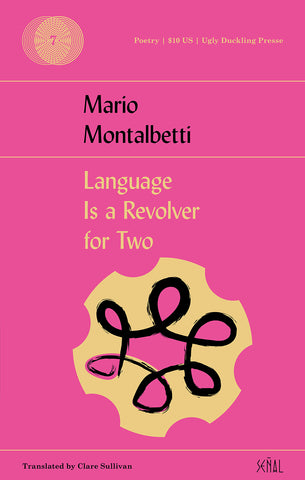 LANGUAGE IS A REVOLVER FOR TWO by Mario Montalbetti