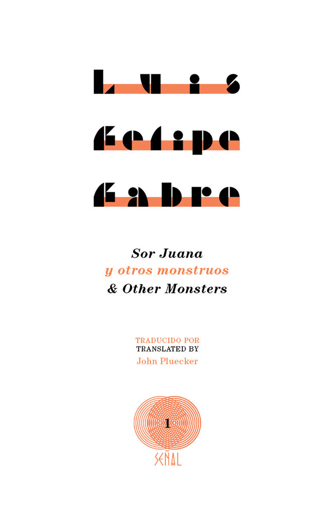 SOR JUANA AND OTHER MONSTERS by Luis Felipe Fabre