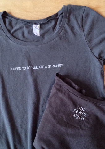 I NEED TO FORMULATE A STRATEGY T-SHIRT