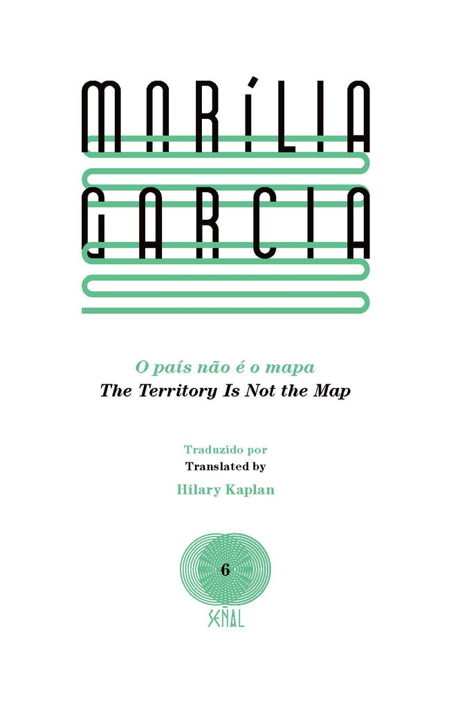 THE TERRITORY IS NOT THE MAP by Marília Garcia