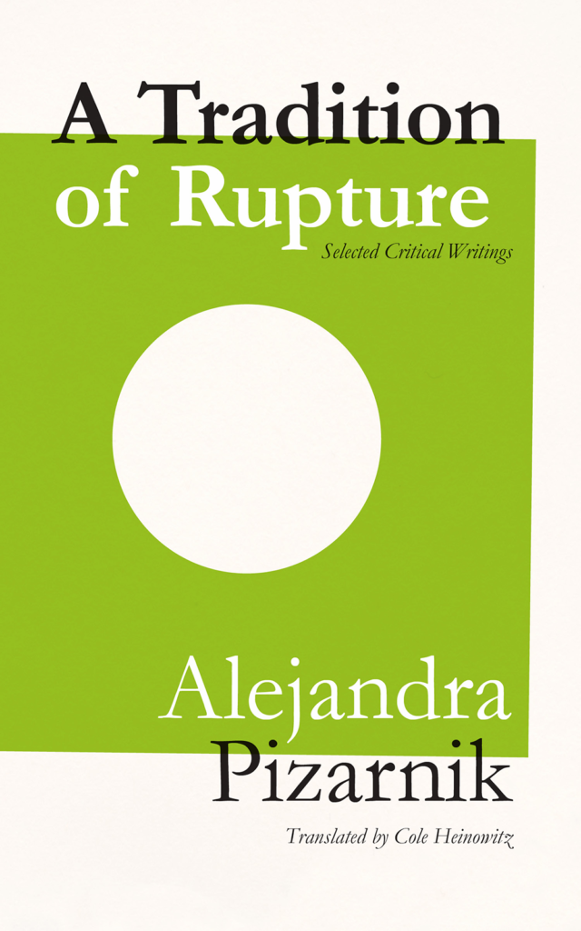 A TRADITION OF RUPTURE by Alejandra Pizarnik