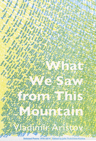 WHAT WE SAW FROM THIS MOUNTAIN by Vladimir Aristov